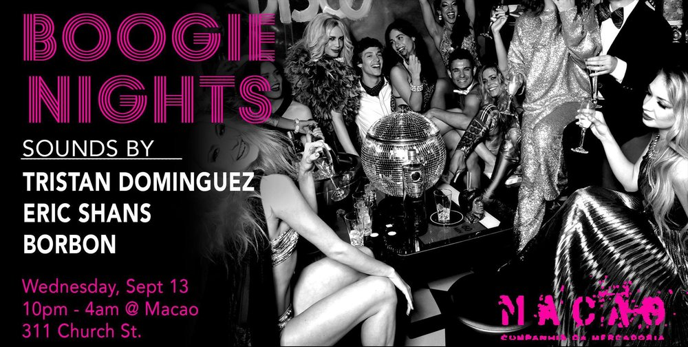 BOOGIE NIGHTS @MACAO TRADING CO - Boogie Nights is back in the den at 311 Church this Wednesday and every Wednesday after, bringing you a classy vibe and lively tunes all night long.