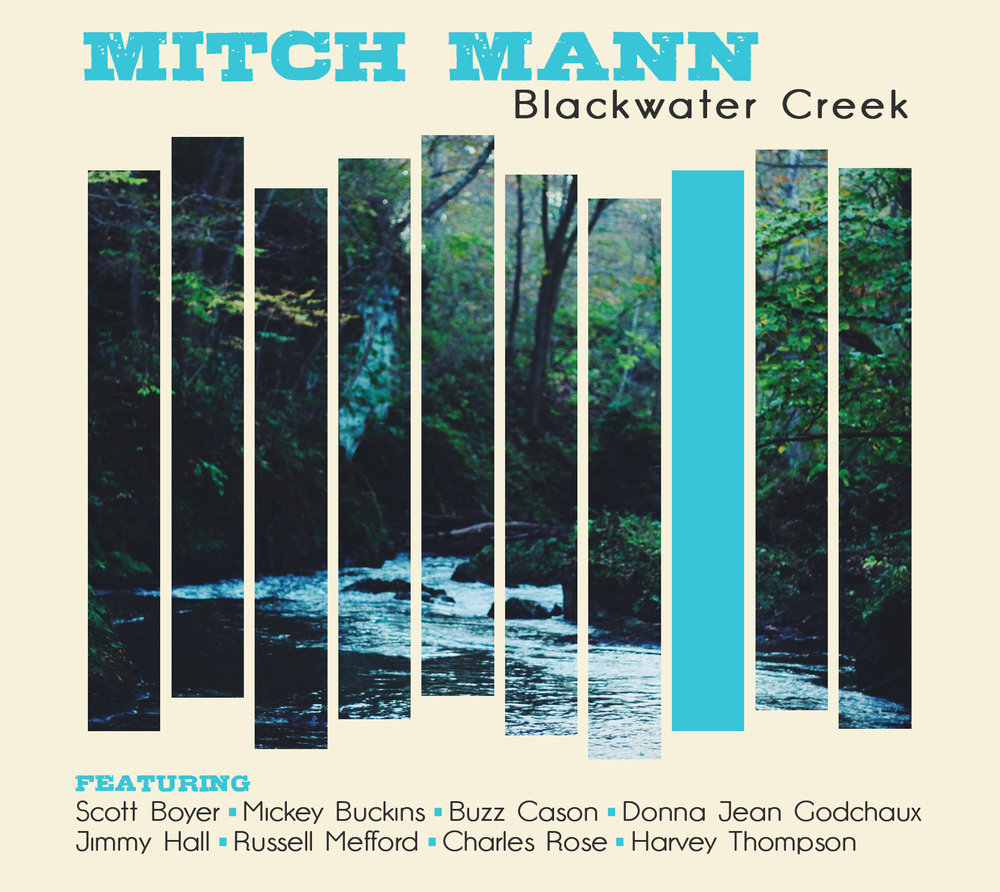 Mitch Mann | Blackwater Creek   Based in Muscle Shoals, Alabama, Mitch Mann is one of the area's great guitar players. Equally respected for his solo acoustic shows and his performances with his band the Mojo Mixers, he is also a member of the Fiddleworms. This album showcases Mitch Mann's acoustic side and features guest performances by Donna Jean Godchaux (ex Greatful Dead), Jimmy Hall, Mickey Buckins and members of the Muscle Shoals Horns.