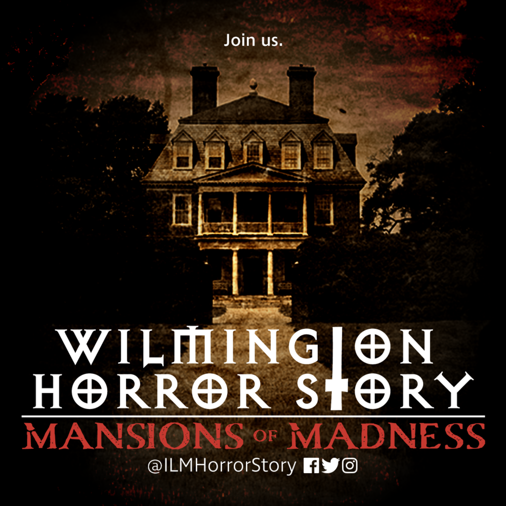Wilmington Horror Story: Mansions of Madness