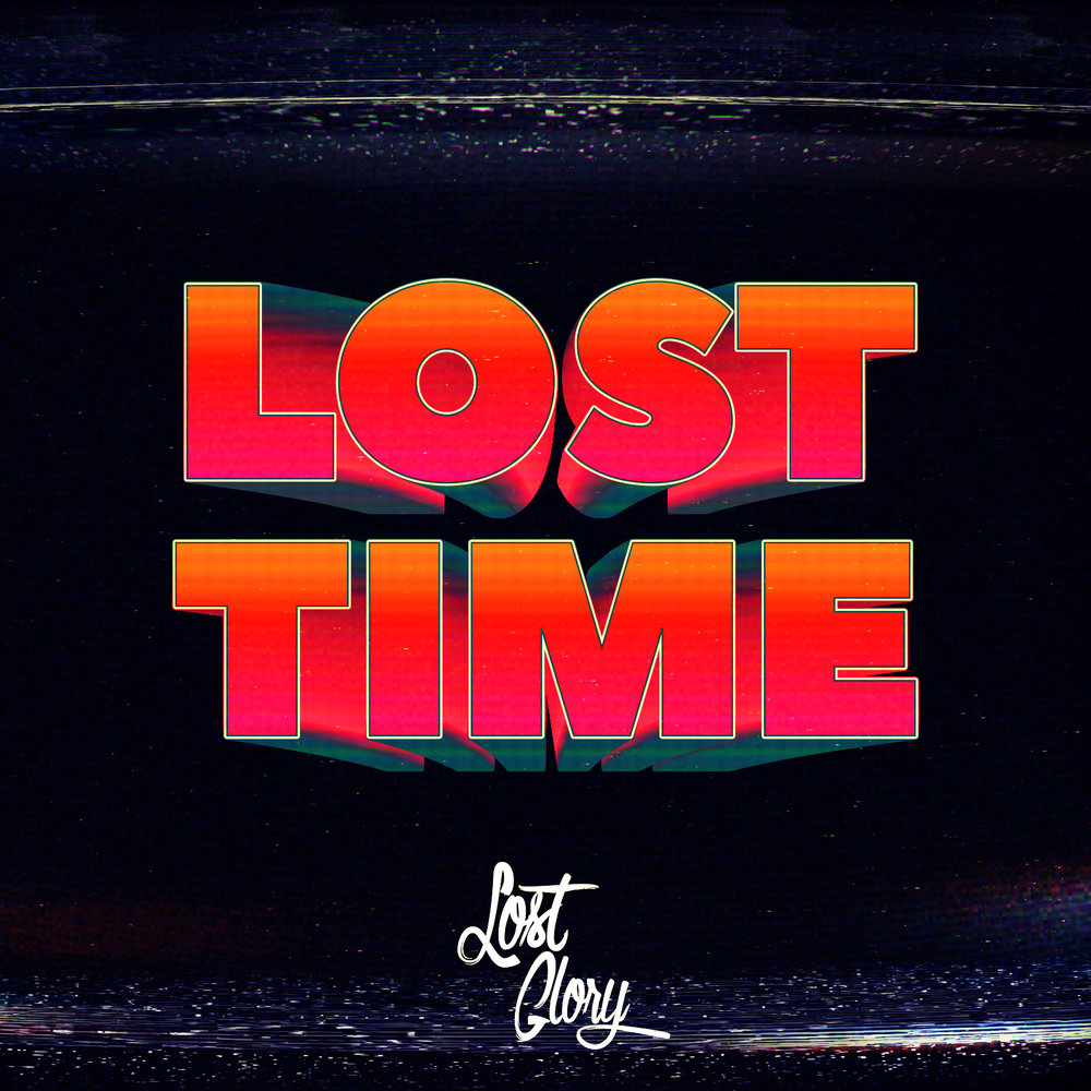 Lost Time // Lost Glory