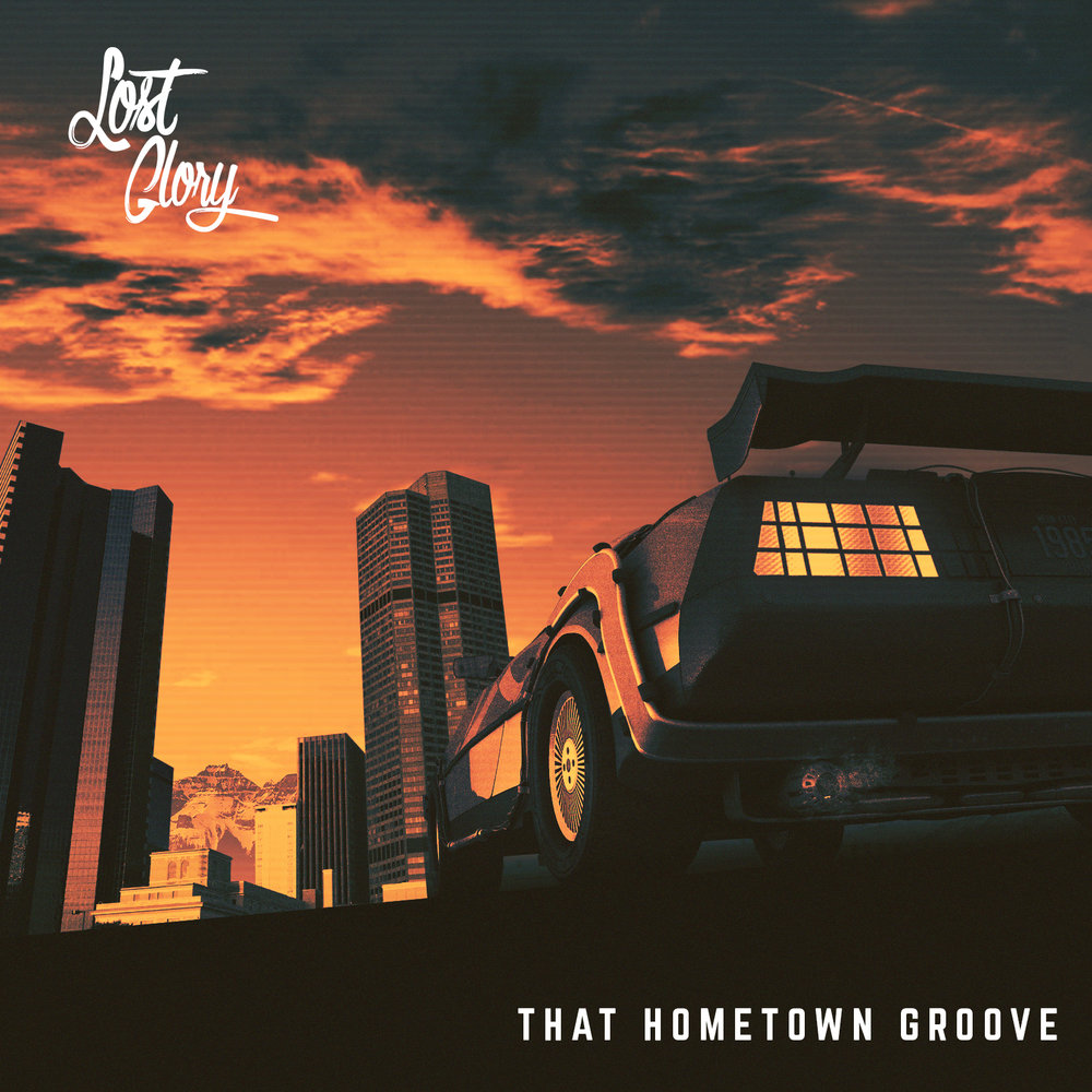 Lost Glory // That Hometown Groove