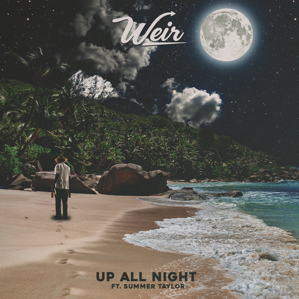 Weir // Up All Night ft. Summer Taylor