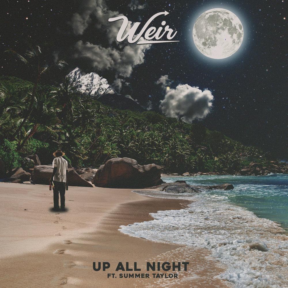 Weir // Up All Night ft. Summer Taylor
