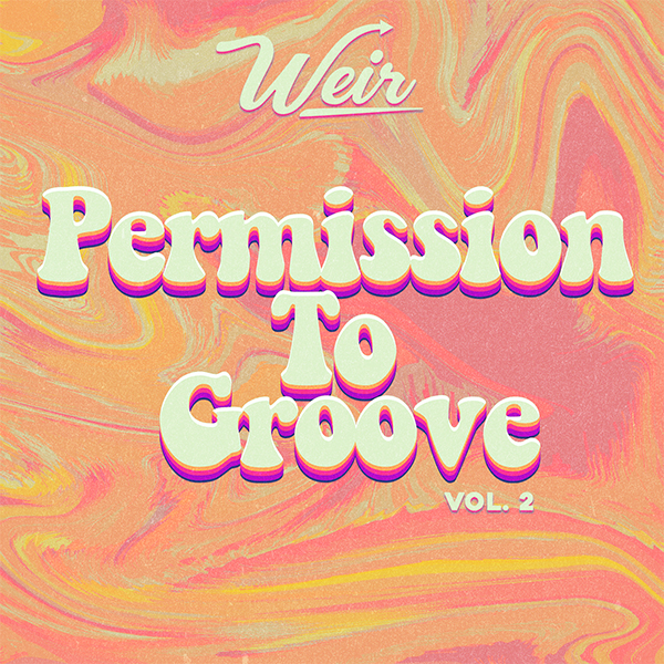 Weir // Permission to Groove VOL. 2 Mix