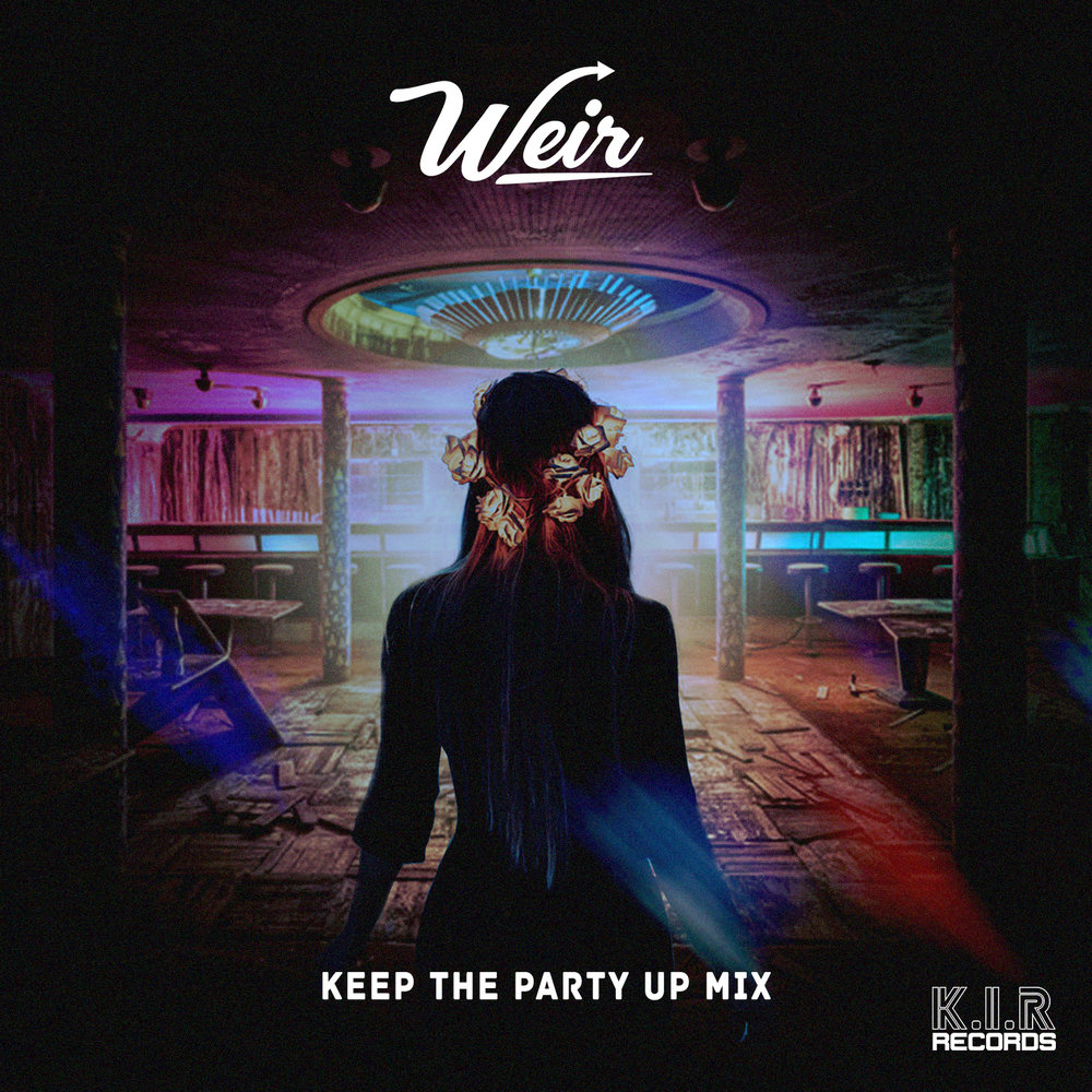 Weir // Keep the Party Up Mix