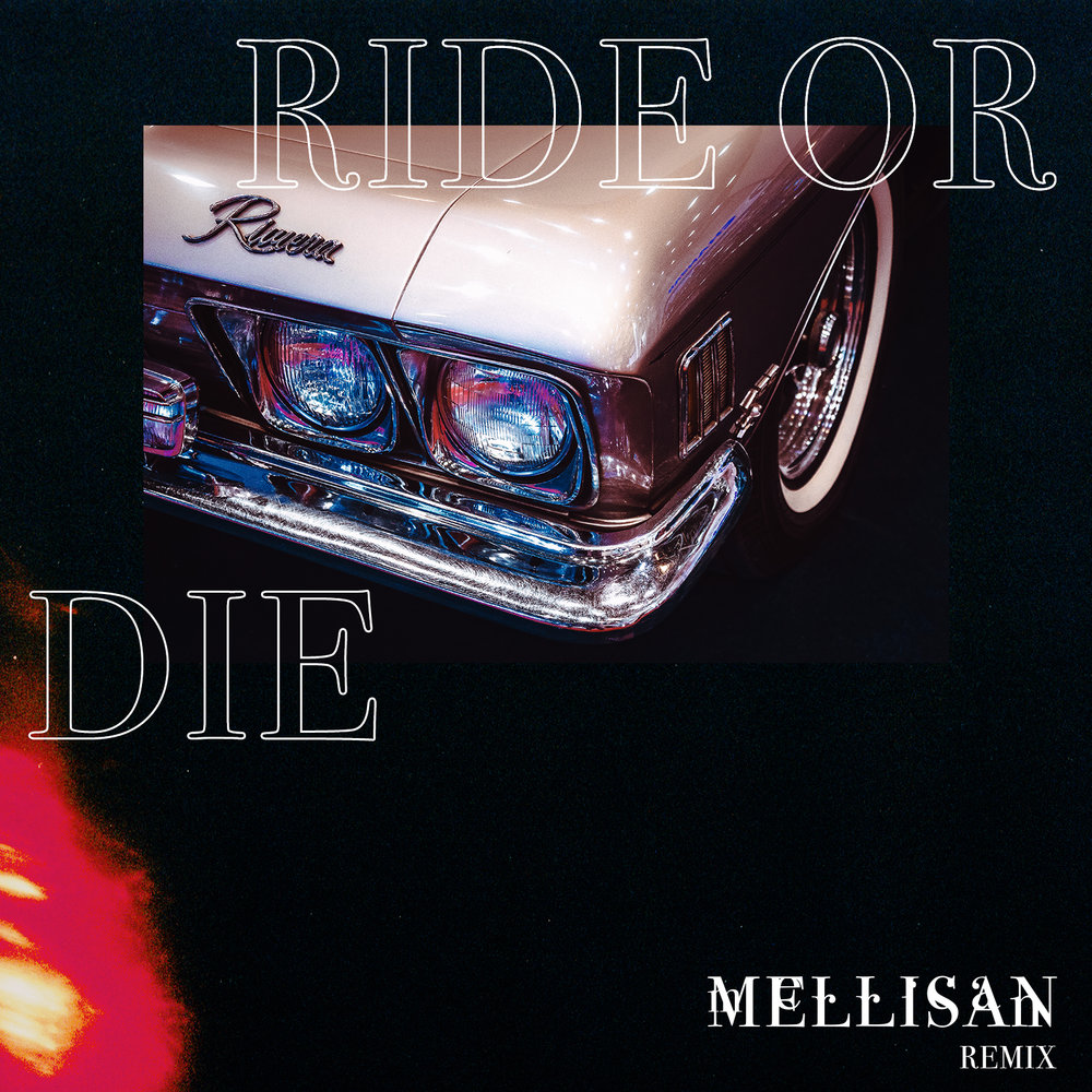 Mellisan // Rituals of Mine - Ride or Die Remix