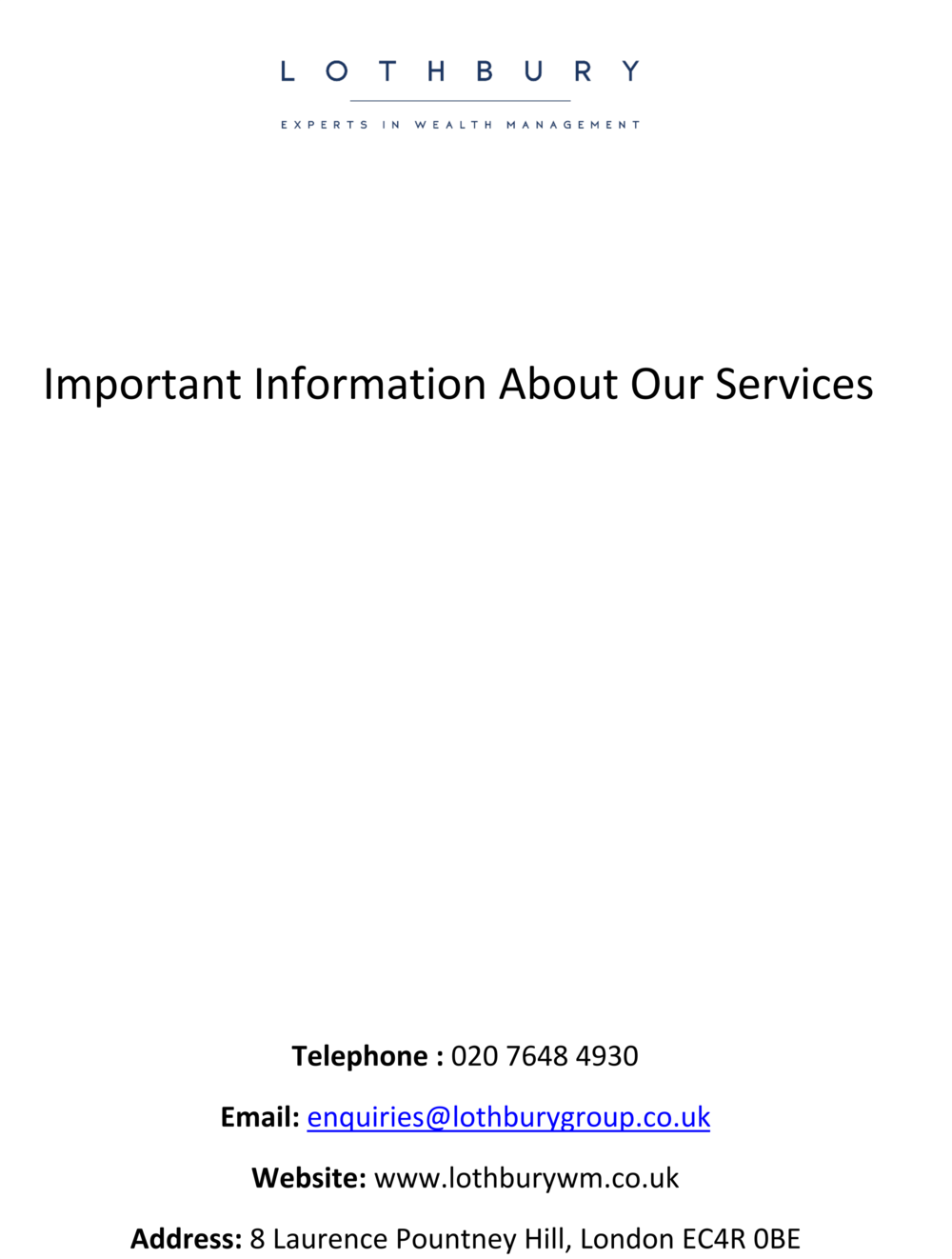 IMPORTANT INFORMATION ABOUT OUR SERVICES - This document will give you more details about our services and a guide to the cost of these services. Our costs are based on your individual needs and are usually fixed monetary amounts rather than percentages of investments