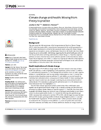Climate Change and Health: Moving from theory to practice  . Patz and Thomson. Published in  PLOS Medicine . (July 2018)
