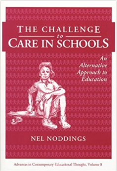THE CHALLENGE TO CARE IN SCHOOLS by Nel Noddings.png