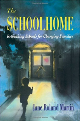 THE SCHOOLHOME by Jane Roland Martin.png