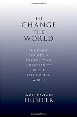 TO CHANGE THE WORLD by James Davison Hunter.png