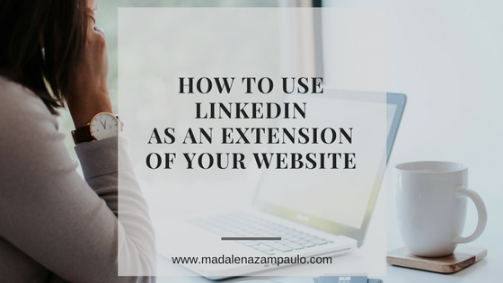 How to Use LinkedIn as an Extension of Your Website.png