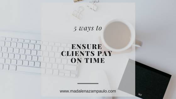 5 Ways to Ensure Clients Pay On Time.png