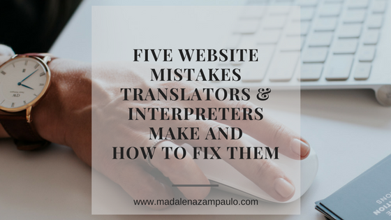 Five Website Mistakes Translators and Interpreters Make and How to Fix Them.png