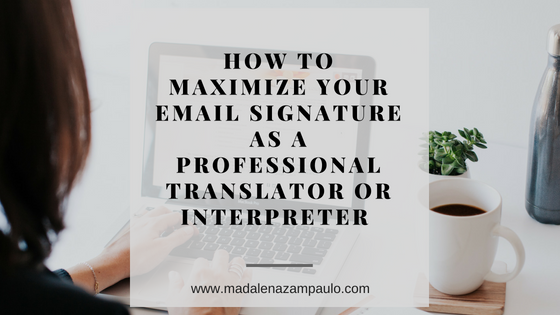 How to Maximize Your Email Signature as a Professional Translator or Interpreter.png