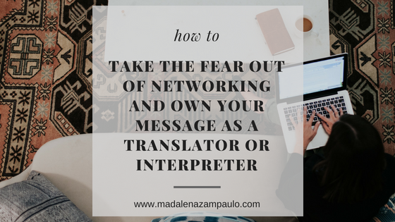 How to Take the Fear Out of Networking and Own Your Message as a Translator or Interpreter.png