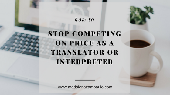 How to Stop Competing on Price as a Translator or Interpreter.png
