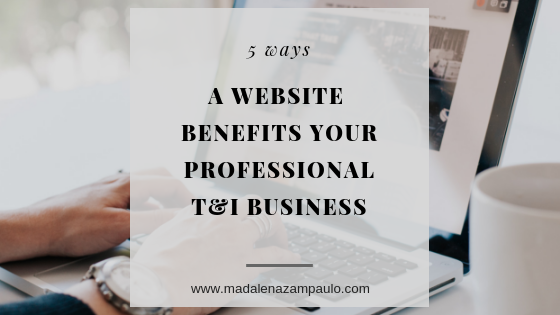 Five Ways a Website Benefits Your Professional T&I Business.png
