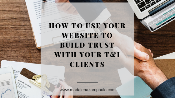 How to Use Your Website to Build Trust with Your T&I Clients.png