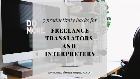 Five Productivity Hacks for Freelance Translators and Interpreters.png