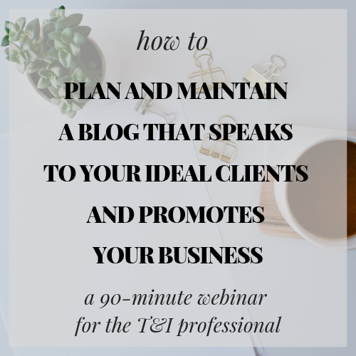 How to Plan and Maintain a Blog That Speaks to Your Ideal Clients and  Promotes Your Business - On Demand — MADALENA ZAMPAULO