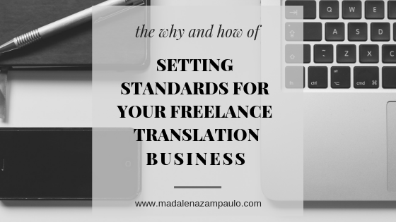 The Why and How of Setting Standards for Your Freelance Translation Business.png