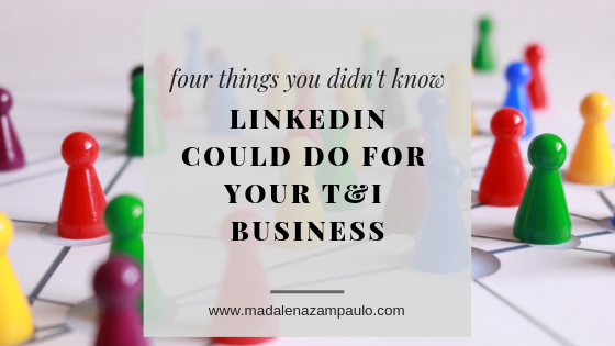 Four Things You Didn't Know LinkedIn Could Do for Your T&I Business.png