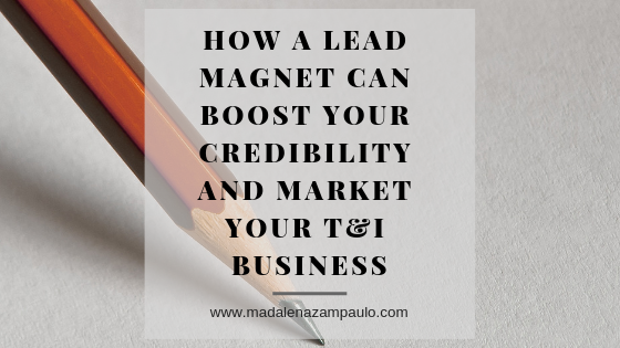 How a Lead Magnet Can Boost Your Credibility and Market Your T&I Business.png