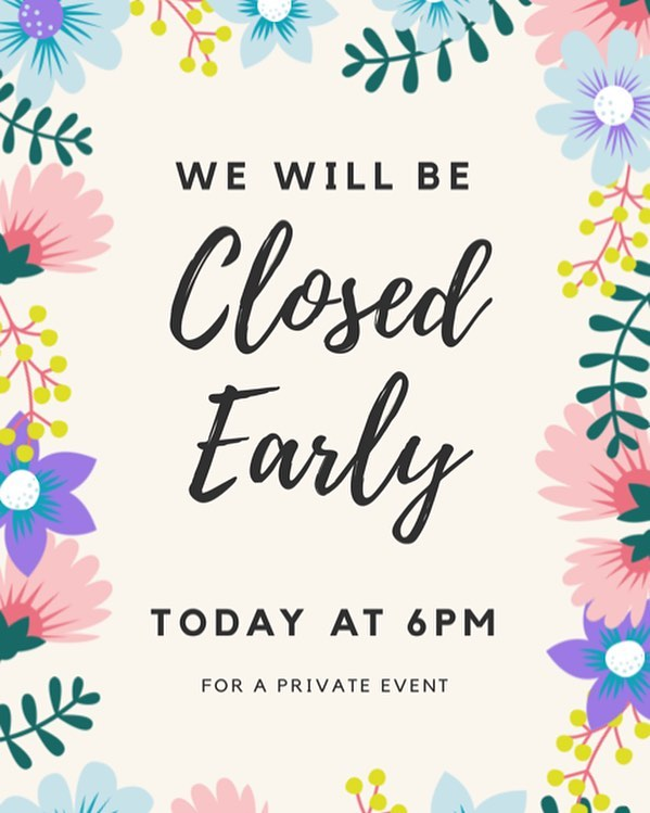 💜Closing early tonight for a private event! We are sorry for any inconvenience and we hope to see you soon! 💜