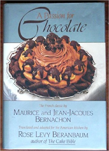 Rose Levy Beranbaum's Passion for Chocolate.jpg