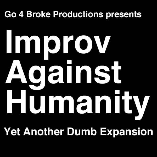 IMPROV AGAINST HUMANITY: Yet Another Dumb Expansion
