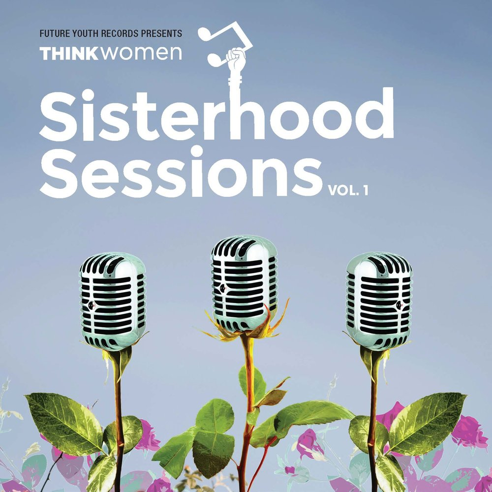 Think Women Sisterhood Sessions Volume One Album Artwork