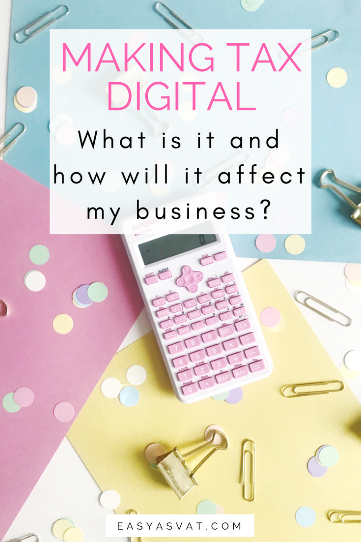 What is Making Tax Digital and how will it affect my business?
