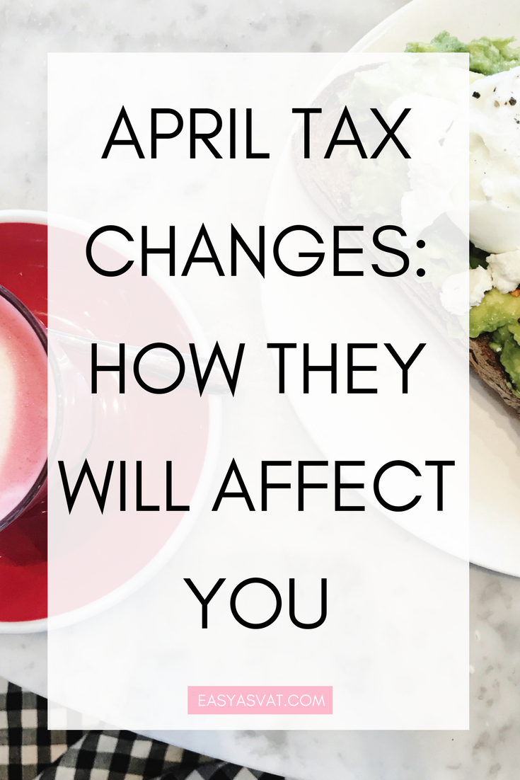 APRIL TAX CHANGES_ HOW THEY WILL AFFECT YOU (1).png