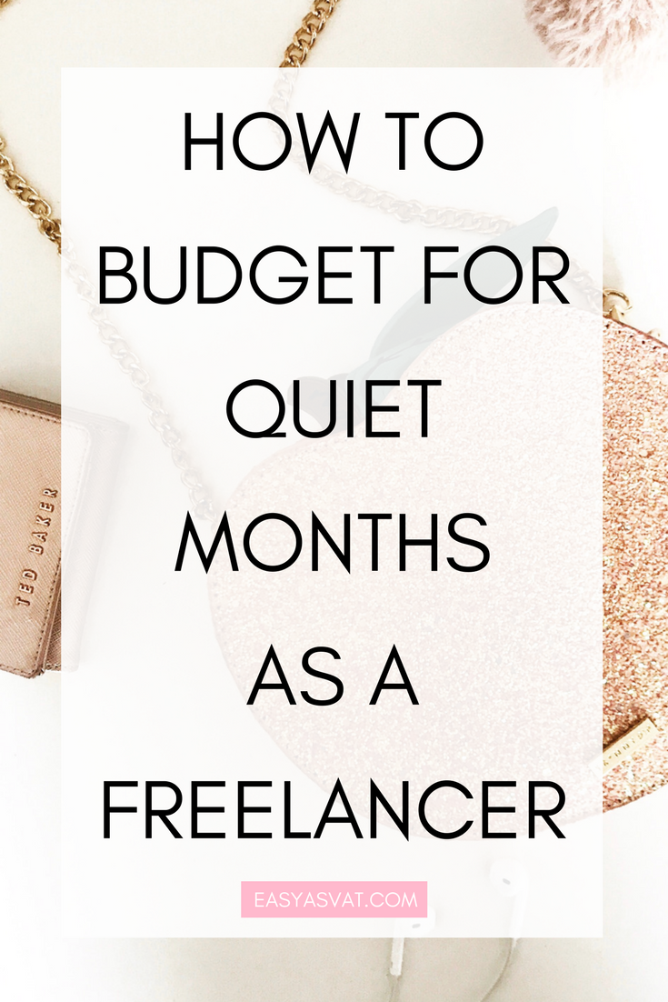 HOW TO BUDGET FOR QUIET MONTHS AS A FREELANCER.png