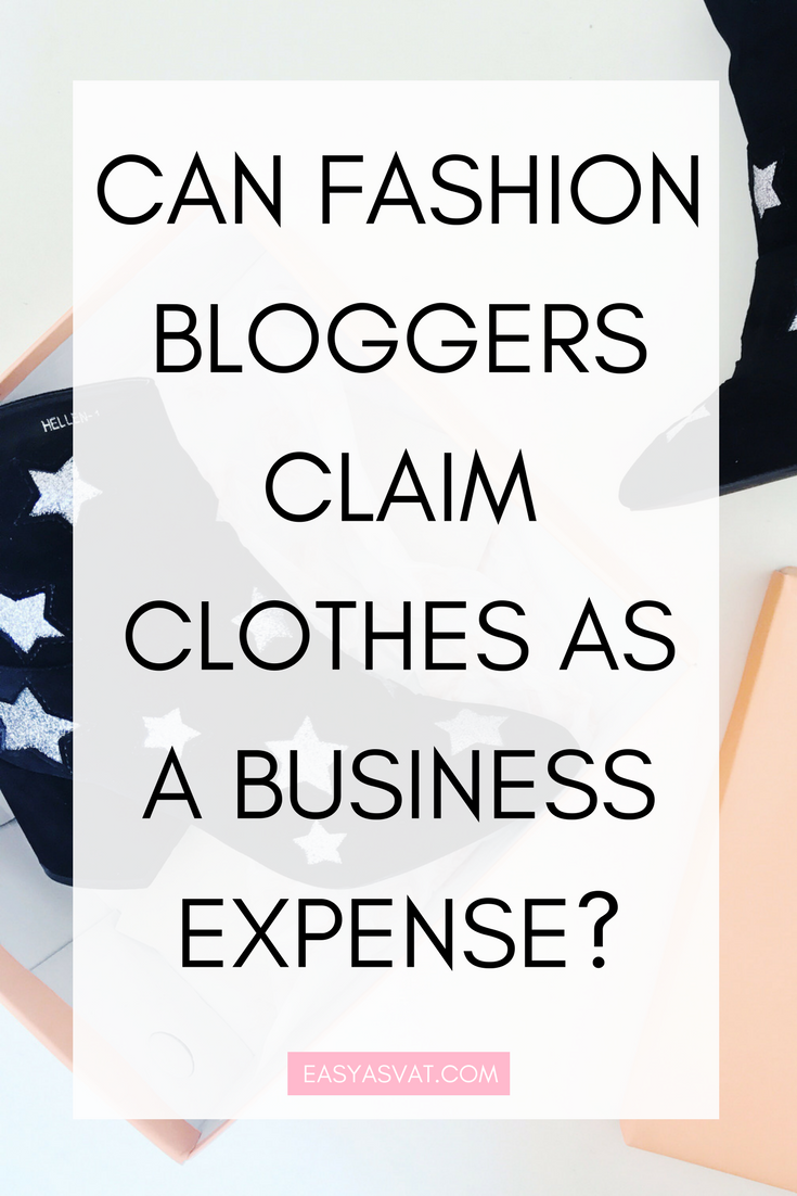 CAN FASHION BLOGGERS CLAIM CLOTHES AS A BUSINESS EXPENSE | Easy As VAT | UK financial coach for female business owners