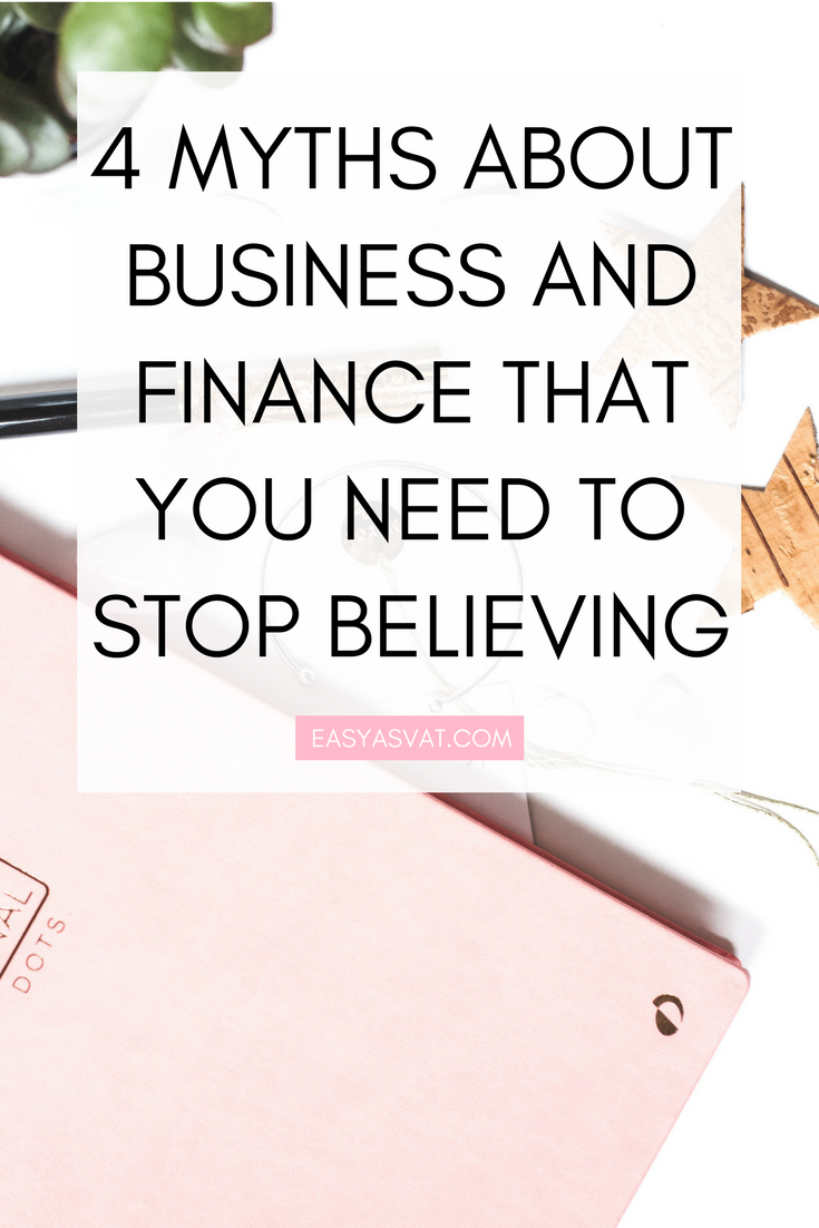4 MYTHS ABOUT BUSINESS AND FINANCE THAT YOU NEED TO STOP BELIEVING (1).png