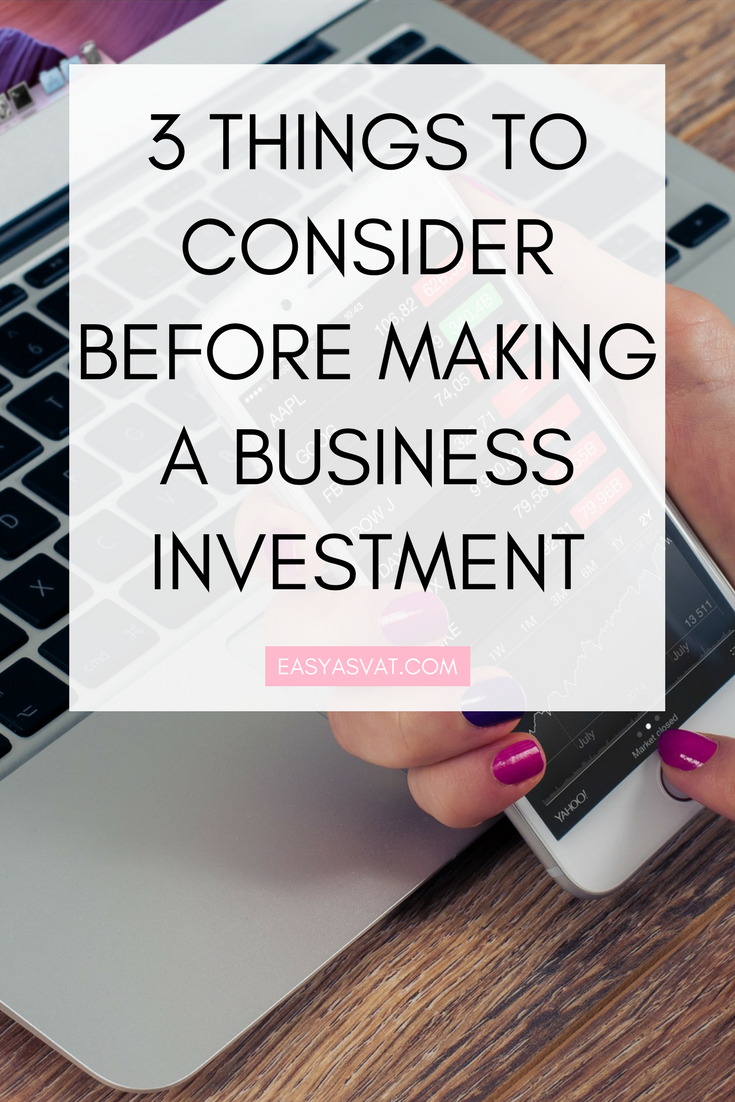 3 things to consider before making a business investment | Easy As VAT | UK financial coach for female business owners