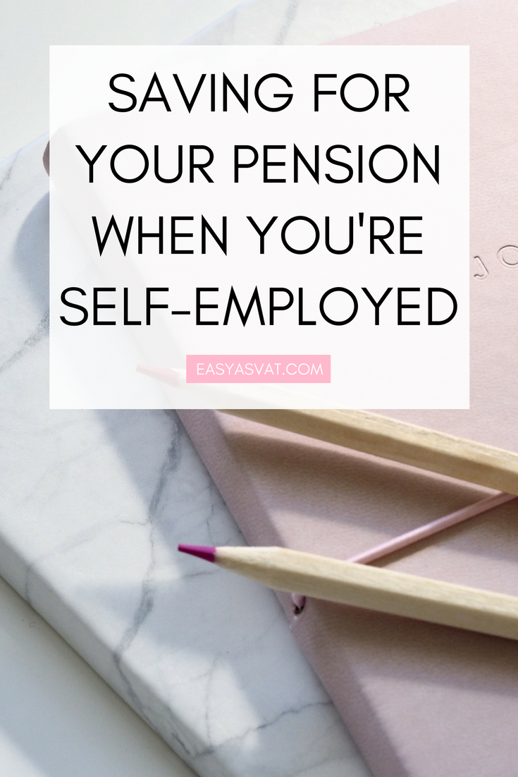 SAVING FOR YOUR PENSION WHEN YOU'RE SELF-EMPLOYED | Easy As VAT | UK financial coach for female business owners