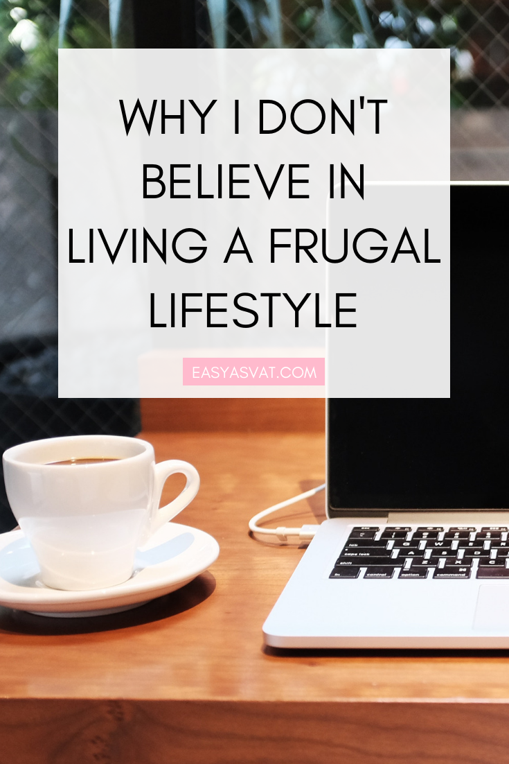 WHY I DON'T BELIEVE IN LIVING A FRUGAL LIFE | Julia Day | Easy As VAT | UK financial coach for women