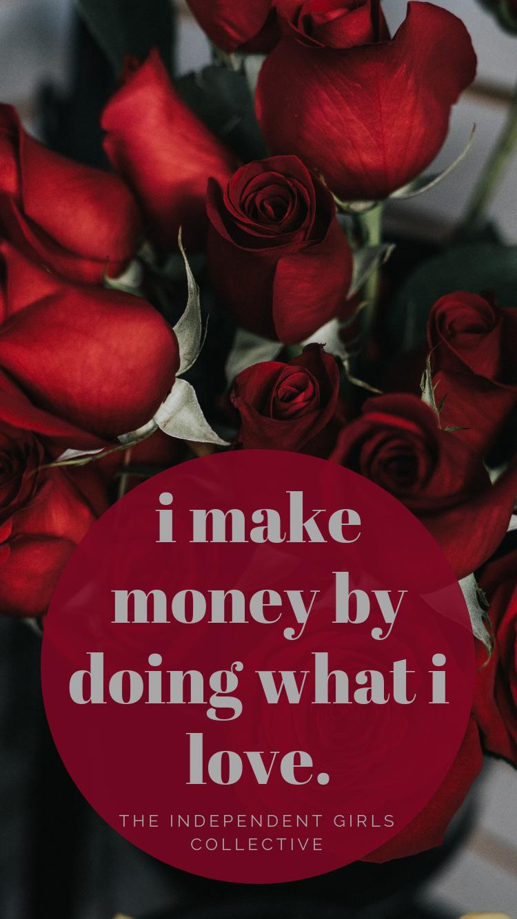i make money doing what i love.png
