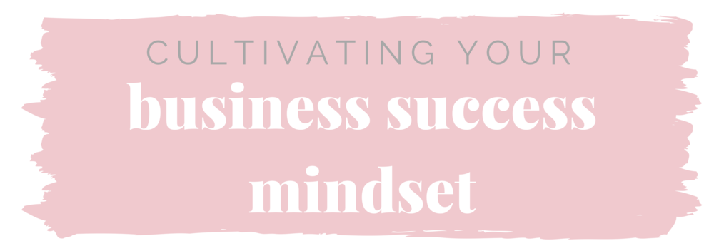 Cultivating Your Business Success Mindset.png