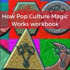 How Pop Culture Magic Works workbook 300 X 300.png