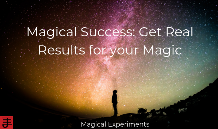 Magical Success_ Get Real Results for your Magic.png