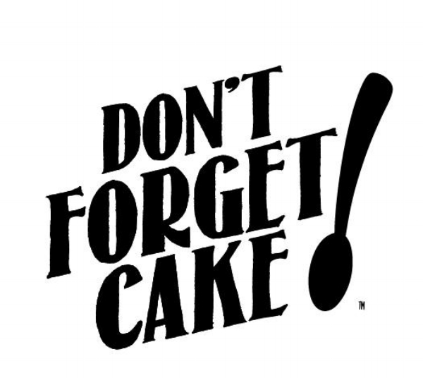 Don't Forget Cake