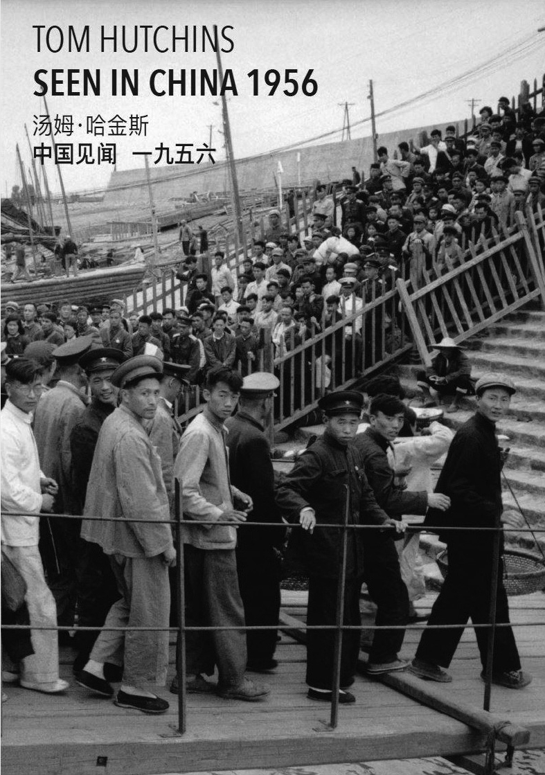 Tom Hutchins - Seen In China 1956. PhotoForum 86, 2016