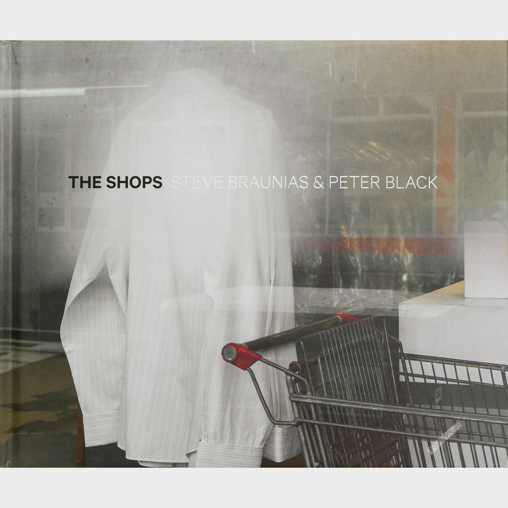 Cover of 'The Shops' - Steve Braunias & Peter Black. Published 2016 by Luncheon Sausage Press, Auckland with the support of PhotoForum Inc. Designated as PhotoForum #87