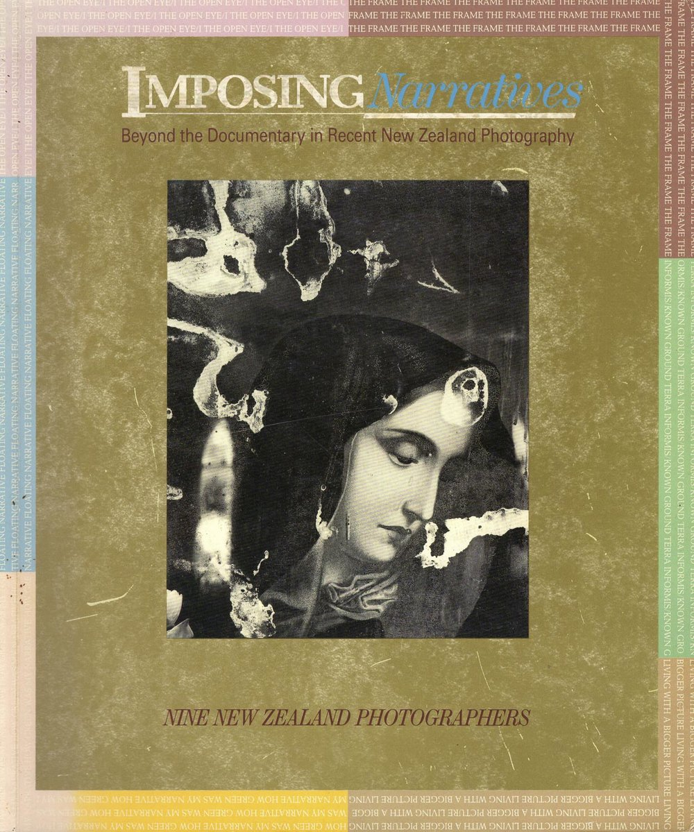 Imposing Narratives - Beyond the Documentary in Recent New Zealand Photography. Wellington City Art Gallery, 1989. Catalogue for an exhibition of the same name curated by Greg Burke
