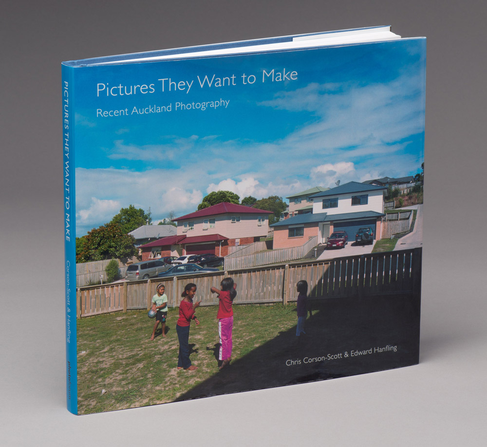 """""""Pictures They Want to Make - Recent Auckland Photography"""" by Chris Corson-Scott and Edward Hanfling, Published by PhotoForum Inc., Auckland."""