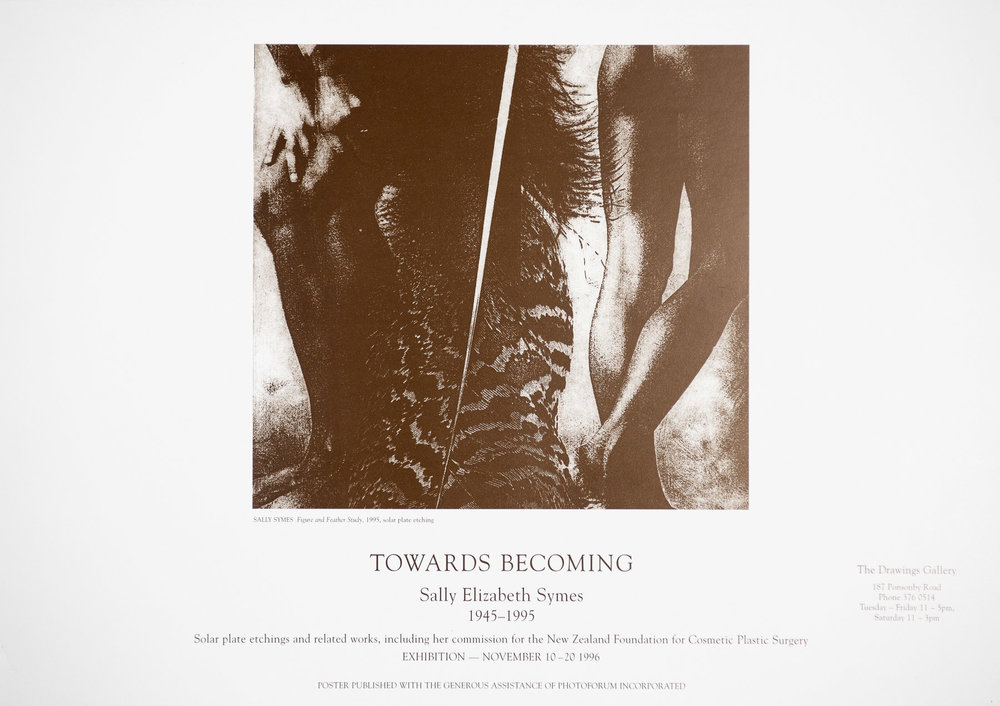 "Poster for ""Toward Becoming - Sally Elizabeth Symes 1945 - 1995"" exhibition at The Drawings Gallery, Ponsonby, 10 -20 November 1996"